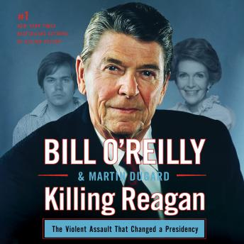 Killing Reagan: The Violent Assault That Changed a Presidency Audiobook Free Download Online