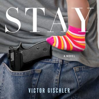 Stay: A Novel, Victor Gischler