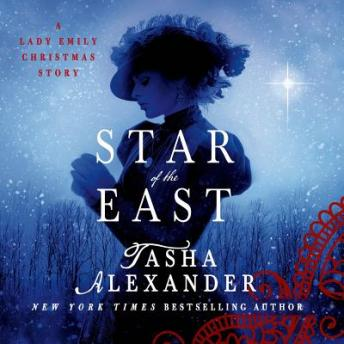 Star of the East: A Lady Emily Christmas Story, Tasha Alexander