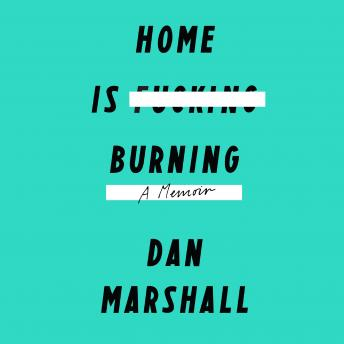 Home Is Burning: A Memoir sample.