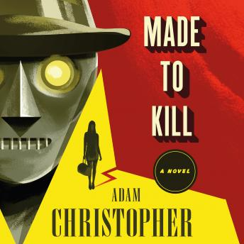 Made to Kill: A Novel, Adam Christopher