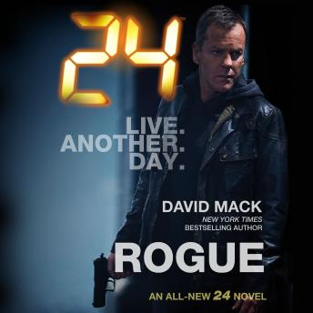 24: Rogue: A 24 Novel, David Mack