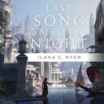 Last Song Before Night: The Harp and Ring Sequence #1, Ilana C. Myer