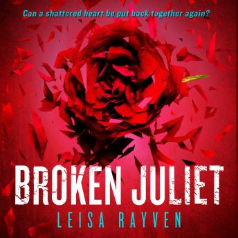 Broken Juliet, Leisa Rayven