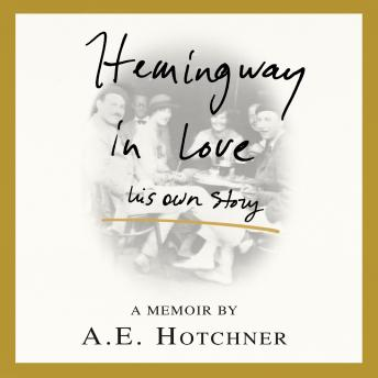 Download Hemingway in Love: His Own Story by A. E. Hotchner