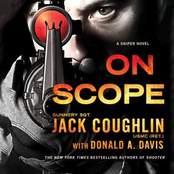 On Scope: A Sniper Novel, Sgt. Jack Coughlin, Donald A. Davis