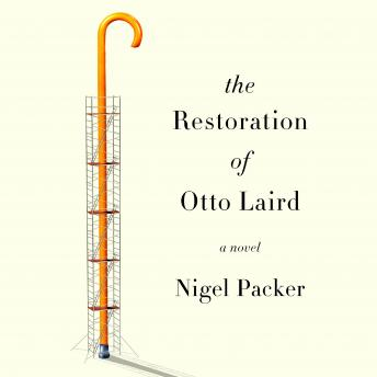 Restoration of Otto Laird: A Novel, Nigel Packer