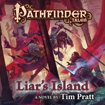 Pathfinder Tales: Liar's Island: A Novel, Tim Pratt