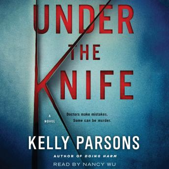 Under the Knife: A Novel, Kelly Parsons