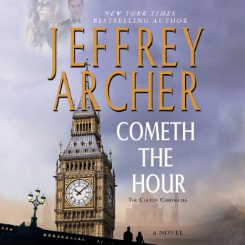 Cometh the Hour: Book Six Of the Clifton Chronicles, Jeffrey Archer