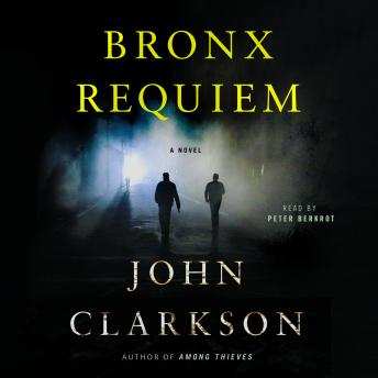 Bronx Requiem: A Novel, John Clarkson
