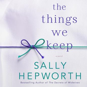 Things We Keep: A Novel, Sally Hepworth