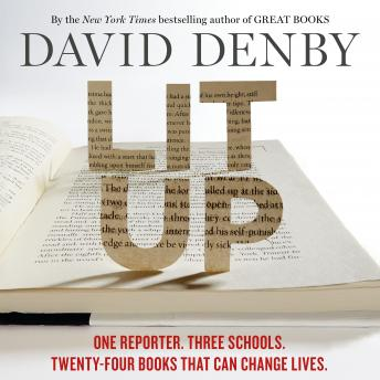 Lit Up: One Reporter. Three Schools. Twenty-four Books That Can Change Lives., David Denby