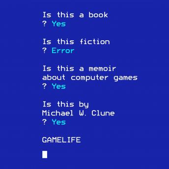 Gamelife: A Memoir, Michael W. Clune