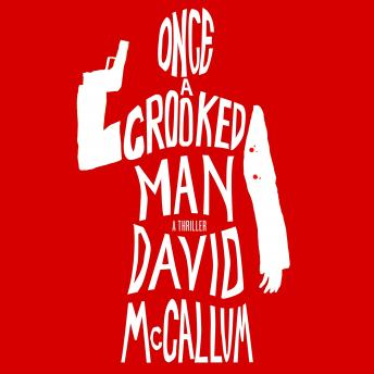 Once a Crooked Man: A Novel, David McCallum