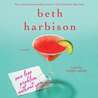 One Less Problem Without You: A Novel, Beth Harbison