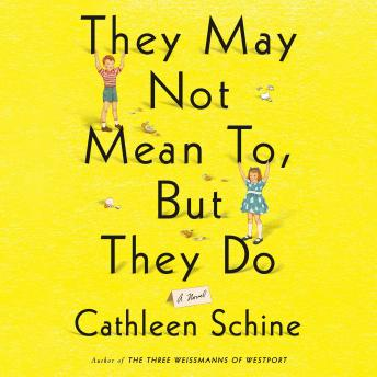 They may Not Mean To, But They Do: A Novel, Cathleen Schine