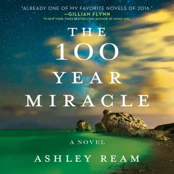 100 Year Miracle: A Novel, Ashley Ream