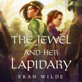 Jewel and Her Lapidary, Fran Wilde