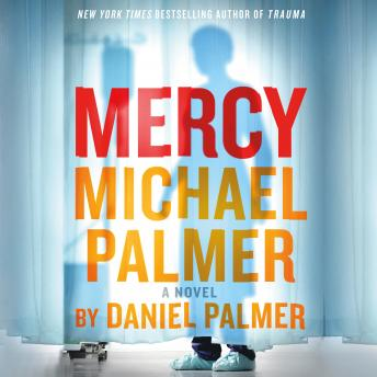 Mercy: A Novel, Daniel Palmer, Michael Palmer