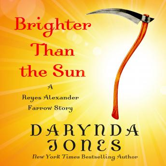Brighter Than the Sun: A Reyes Alexander Farrow Story