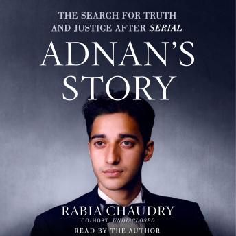 Download Adnan's Story: The Search for Truth and Justice After Serial by Rabia Chaudry
