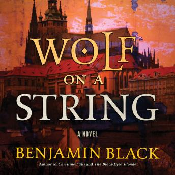 Wolf on a String: A Novel, Benjamin Black