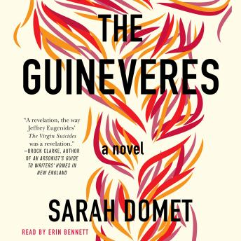 The Guineveres: A Novel, Sarah Domet