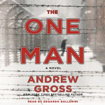 One Man: The Riveting and Intense Bestselling WWII Thriller, Andrew Gross