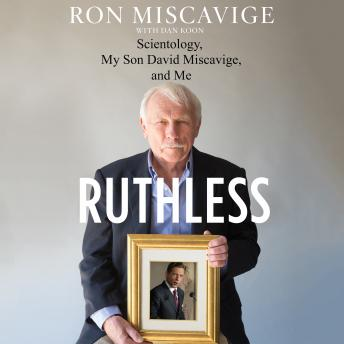 Ruthless: Scientology, My Son David Miscavige, and Me, Dan Koon, Ron Miscavige
