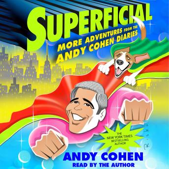 Superficial: More Adventures from the Andy Cohen Diaries Audiobook Free Download Online
