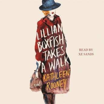 Lillian Boxfish Takes a Walk: A Novel, Kathleen Rooney