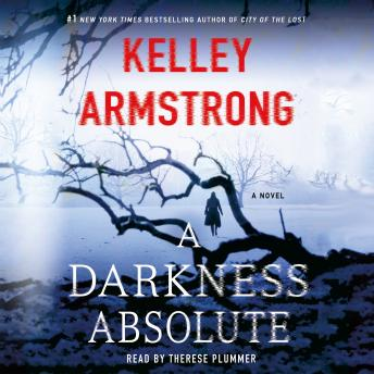 A Darkness Absolute: A Novel, Kelley Armstrong