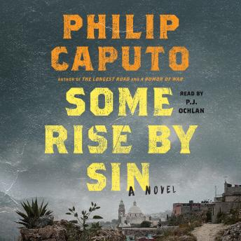 Some Rise by Sin: A Novel, Philip Caputo