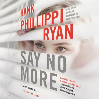 Say No More: A Jane Ryland Novel, Hank Phillippi Ryan