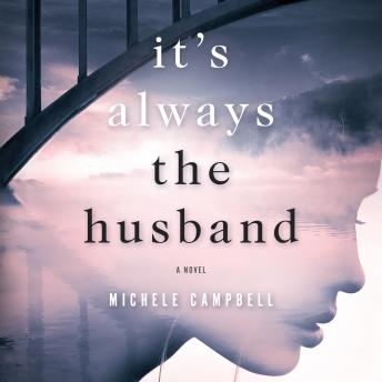 It's Always the Husband: A Novel, Michele Campbell