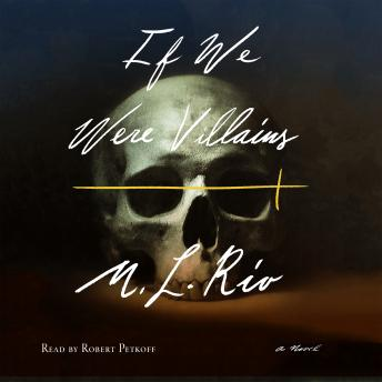 If We Were Villains: A Novel