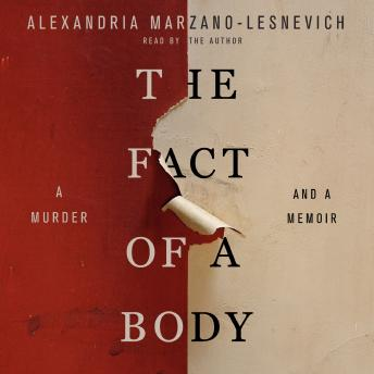 Download Fact of a Body: A Murder and a Memoir by Alexandria Marzano-Lesnevich