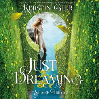 Just Dreaming: The Silver Trilogy, Book 3, Kerstin Gier