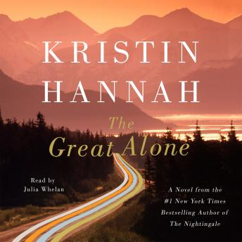 Download Great Alone: A Novel by Kristin Hannah