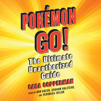 Download Pokemon GO!: The Ultimate Unauthorized Guide by Cara Copperman