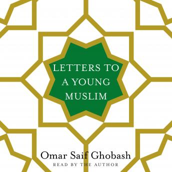 Letters to a Young Muslim, Audio book by Omar Saif Ghobash