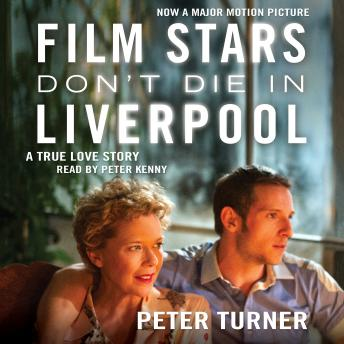 Film Stars Don't Die in Liverpool: A True Love Story, Peter Turner