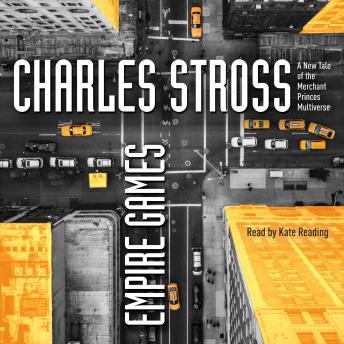 Empire Games: A Tale of the Merchant Princes Universe, Charles Stross