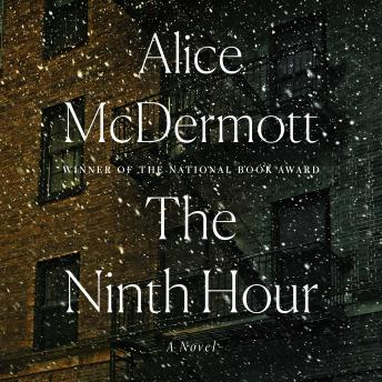 Ninth Hour: A Novel, Alice McDermott