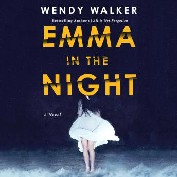 Emma in the Night: Wendy Walker, Wendy Walker