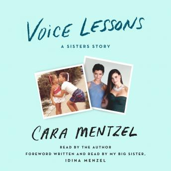 Voice Lessons: A Sisters Story, Cara Mentzel