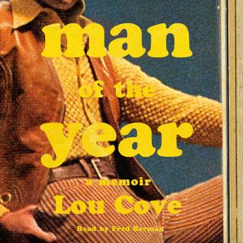 Man of the Year: A Memoir, Lou Cove