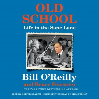 Old School: Life in the Sane Lane, Bruce Feirstein, Bill O'Reilly