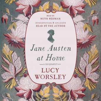 Download Jane Austen at Home: A Biography by Lucy Worsley